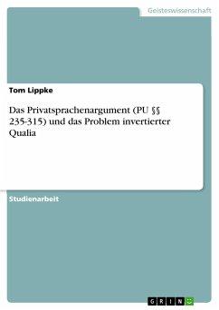 Das Privatsprachenargument (PU §§ 235-315) und das Problem invertierter Qualia