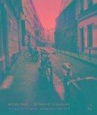 Michel Paoli: de Paris Et D'Ailleurs: Photographies - Fotografie - Photographies 1985-2015