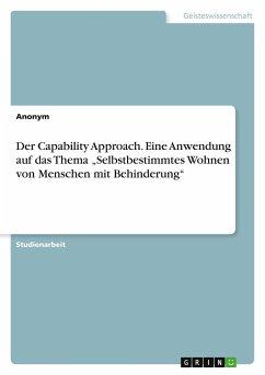 Der Capability Approach. Eine Anwendung auf das Thema