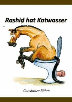 Rashid hat Kotwasser! - Röhm, Constanze