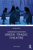 Understanding Greek Tragic Theatre (eBook, ePUB)
