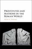 Prostitutes and Matrons in the Roman World (eBook, PDF)