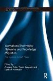 International Innovation Networks and Knowledge Migration (eBook, ePUB)