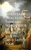 The Paris Sketch Book of Mr. M. A. Titmarsh and the Irish Sketch Book (eBook, ePUB)