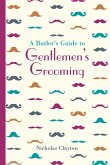 A Butler's Guide to Gentlemen's Grooming (eBook, ePUB)