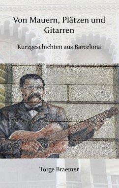 Von Mauern, Plätzen und Gitarren (eBook, ePUB)