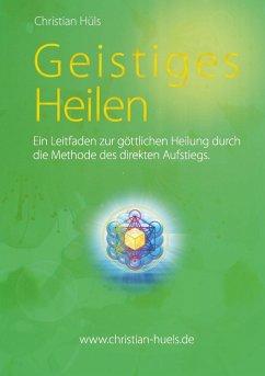 Geistiges Heilen (eBook, ePUB)