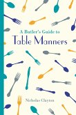 A Butler's Guide to Table Manners (eBook, ePUB)