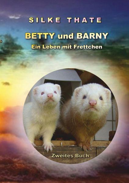 Betty und Barny - Thate, Silke