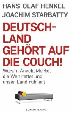Deutschland gehört auf die Couch! - Henkel, Hans-Olaf; Starbatty, Joachim