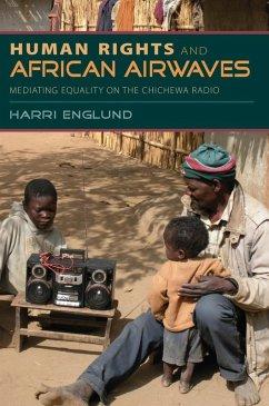 Human Rights and African Airwaves (eBook, ePUB) - Englund, Harri