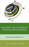 Building Trustworthy Digital Repositories (eBook, ePUB)