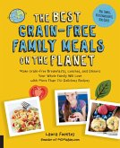 The Best Grain-Free Family Meals on the Planet (eBook, ePUB)