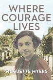 Where Courage Lives (eBook, ePUB)