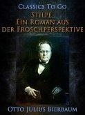 Stilpe Ein Roman aus der Froschperspektive (eBook, ePUB)