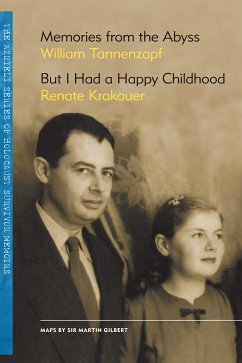 Memories from the Abyss/But I Had a Happy Childhood (eBook, ePUB) - Tannenzapf, William; Krakauer, Renate