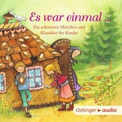 Es war einmal … Die schönsten Märchen und Klassiker für Kinder (MP3-Download) - Ameling, Anne; Hegner, Regina; Livanios, Eleni; Rogler, Ulrike; Rose, Barbara; Steckelmann, Petra