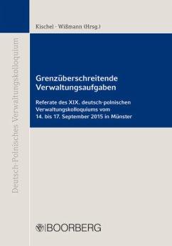 Grenzüberschreitende Verwaltungsaufgaben - Herausgegeben von Kischel, Uwe Wißmann, Hinnerk