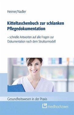Kitteltaschenbuch zur schlanken Pflegedokumentation - Heimer, Endris B.; Nadler, Sonja