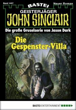 Die Gespenster-Villa / John Sinclair Bd.1497