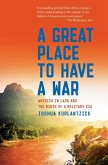 A Great Place to Have a War (eBook, ePUB)
