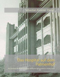 Das Hospital auf dem Palmenhof