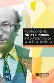 Aportaciones de Niklas Luhmann a la comprensión de la sociedad moderna (eBook, ePUB)