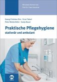 Praktische Pflegehygiene