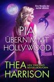 Pia übernimmt Hollywood (Die Alten Völker/Elder Races) (eBook, ePUB)