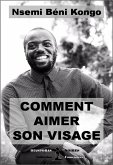Comment aimer son visage (eBook, ePUB)