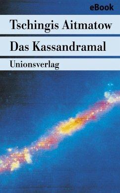 Das Kassandramal (eBook, ePUB) - Aitmatow, Tschingis
