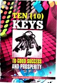 Ten Keys to Good Success and Prosperity (eBook, ePUB)