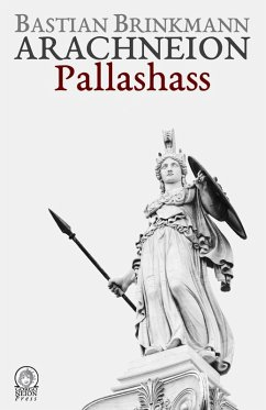 Arachneion - Pallashass (eBook, ePUB) - Brinkmann, Bastian