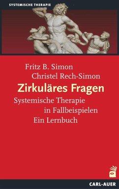 Zirkuläres Fragen - Simon, Fritz B.; Rech-Simon, Christel