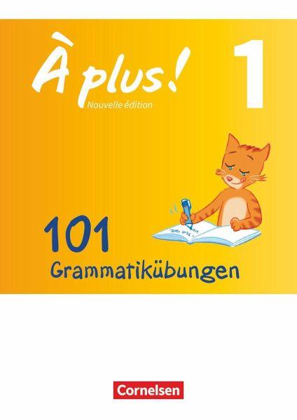 À plus! Band 1 - 101 Grammatikübungen