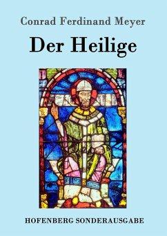 Der Heilige - Meyer, Conrad Ferdinand