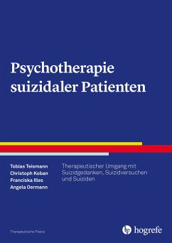 Psychotherapie suizidaler Patienten (eBook, PDF) - Oermann, Angela; Illes, Franciska; Teismann, Tobias; Koban, Christoph