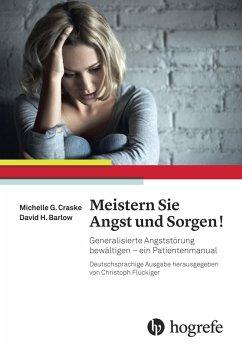 Meistern Sie Angst und Sorgen! (eBook, ePUB) - Craske, Michelle G.; Barlow, David H.