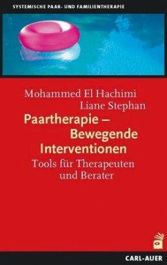 Paartherapie - Bewegende Interventionen - Hachimi, Mohammed El; Stephan, Liane