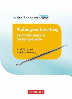 Zahnmedizinische Fachangestellte 1.-3. Ausbildungsjahr - Prüfungswissen - Alfter, Bernhard; Erhardt, Tobias; Geib-Weber, Britta; Hollstein, Waltraud; Kühn, Reiner; Nestle-Oechslin, B.