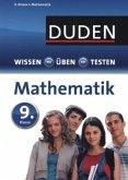 Duden Wissen - Üben - Testen: Mathematik 9. Klasse (Mängelexemplar)