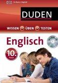 Duden Wissen - Üben - Testen: Englisch 10. Klasse, m. Audio-CD (Mängelexemplar)