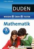 Duden Wissen - Üben - Testen: Mathematik 7. Klasse (Mängelexemplar)