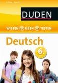 Duden Wissen - Üben - Testen: Deutsch 6. Klasse (Mängelexemplar)