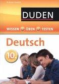Duden Wissen - Üben - Testen: Deutsch 10. Klasse (Mängelexemplar)