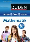Duden Wissen - Üben - Testen: Mathematik 6. Klasse (Mängelexemplar)
