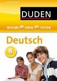Duden Wissen - Üben - Testen: Deutsch 8. Klasse (Mängelexemplar)