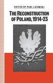 The Reconstruction of Poland, 1914-23 (eBook, PDF)