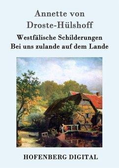 Westfälische Schilderungen / Bei uns zulande auf dem Lande (eBook, ePUB) - Annette von Droste-Hülshoff