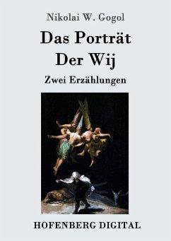 Das Porträt / Der Wij (eBook, ePUB) - Nikolai W. Gogol
